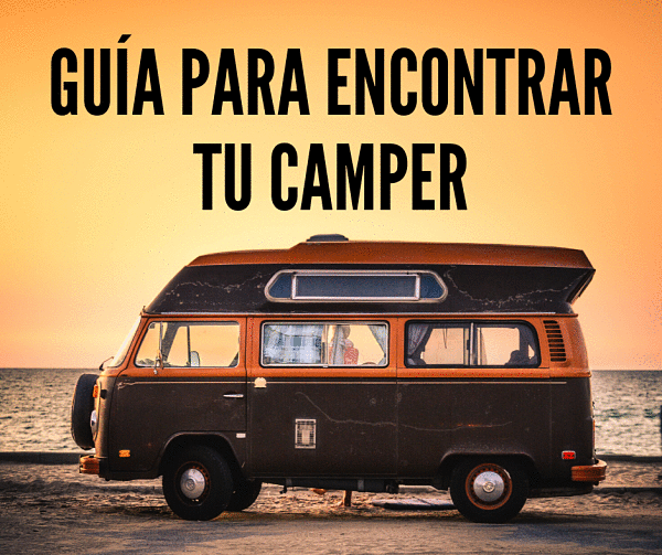 GUÍA PARA ENCONTRAR TU CAMPER